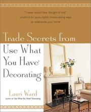 Cover of: Trade Secrets From Use What You Have (R) Decorating
