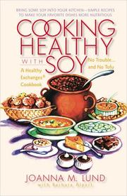 Cover of: Cooking healthy with soy