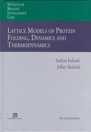 Cover of: Lattice models of protein folding, dynamics, and thermodynamics