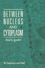 Cover of: Between Nucleus and Cytoplasm