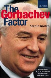 Cover of: The Gorbachev factor | Archie Brown