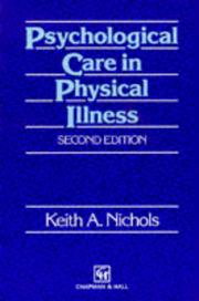 Psychological care in physical illness by Keith A. Nichols