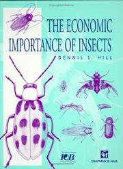 The economic importance of insects by Dennis S. Hill