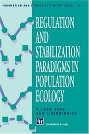 Cover of: Regulation and stabilization paradigms in population ecology | P. J. den Boer