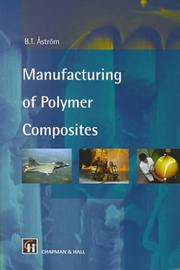 Cover of: Manufacturing of polymer composites | B. T. AМЉstroМ€m