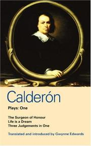 Cover of: Calderon Plays: One (Life Is a Dream, The Surgeon of his Honour, Three Judgements in One)