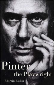 Pinter, the playwright by Esslin, Martin