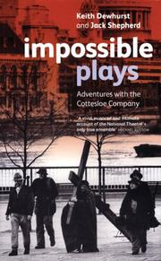 Cover of: Impossible Plays: Adventures with the Cottesloe Company (Methuen Drama)
