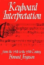 Cover of: Keyboard interpretation from the 14th to the 19th century