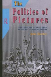 Cover of: The politics of pictures: the creation of the public in the age of popular media