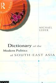 Cover of: Dictionary of the modern politics of South-East Asia | Michael Leifer