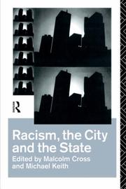 Cover of: Racism, the city and the state | edited by Malcolm Cross and Michael Keith.