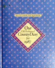 Our Old Fashioned Country Diary for 1987