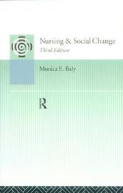 Cover of: Nursing and Social Change | Monica F. Baly