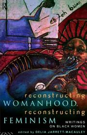 Cover of: Reconstructing womanhood, reconstructing feminism |