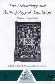 Cover of: The archaeology and anthropology of landscape | Peter J. Ucko
