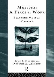 Cover of: Museums: A Place to Work: Planning Museum Careers (Heritage : Care-Preservation-Management)