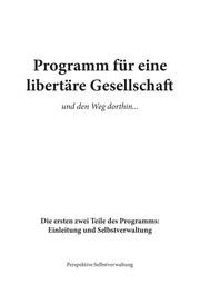 Programm für eine libertäre Gesellschaft und den Weg dorthin…