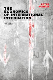 The economics of international integration by Robson, Peter
