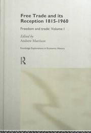 Cover of: Free Trade and Its Reception 1815-1960