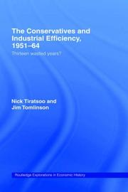 Cover of: The conservatives and industrial efficiency, 1951-64