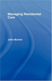 Cover of: Managing residential care | Burton, John