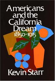 Cover of: Americans and the California dream, 1850-1915