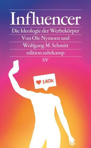 [Cover: Influencer – Die Ideologie der Werbekörper]