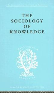 Cover of: The Sociology of Knowledge: International Library of Sociology A