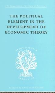 Cover of: The Political Element in the Development of Economic theory: International Library of Sociology B