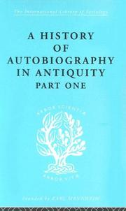 Cover of: A History of Autobiography in Antiquity (Part 1): International Library of Sociology H: Historical Sociology (International Library of Sociology)