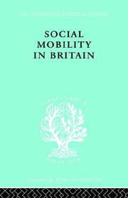 Cover of: Social Mobility in Britain: International Library of Sociology I: Class, Race and Social Structure (The International Library of Sociology: Race, Class & Social Structure) | D.v. Glass