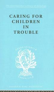 Cover of: Caring for Children in Trouble: International Library of Sociology K