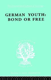 Cover of: German Youth: Bond or Free: International Library of Sociology K | Howard Becker