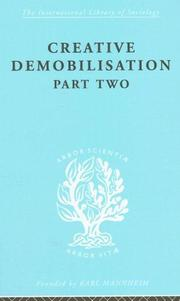 Cover of: Creative Demobilisation (Part 2): International Library of Sociology N
