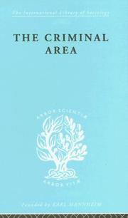 Cover of: The Criminal Area: International Library of Sociology O | Professo Morris