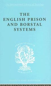 Cover of: The English Prison and Borstal Systems: International Library of Sociology O