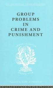 Cover of: Group Problems in Crime and Punishment: International Library of Sociology O