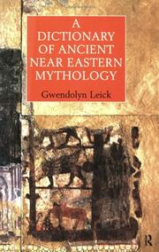 Cover of: A Dictionary of Ancient Near Eastern Mythology