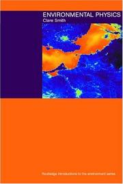 Cover of: Environmental Physics (Routledge Introductions to Environment Series) | Clare Smith