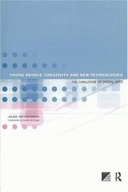 Cover of: Young People, Creativity and New Technologies:the Challenge of DIgital Arts | Julia Sefton-Green