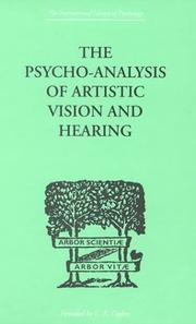 Cover of: The Psycho-Analysis of Artistic Vision and Hearing