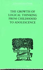 Cover of: The growth of logical thinking from childhood to adolescence