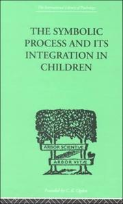 Cover of: The Symbolic Process and Its Integration in Children | John F MARKEY