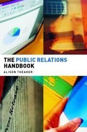 The Public Relations Handbook (Media Practice) by Alison Theaker