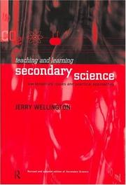 Cover of: Teaching and learning secondary science | J. J. Wellington