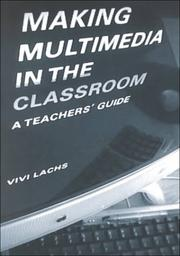 Cover of: Making multimedia in the classroom | Vivi Lachs
