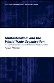 Cover of: Multilateralism and the World Trade Organisation