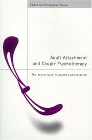 Cover of: Adult Attachment and Couple Psychotherapy | C. Clulow