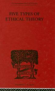 Cover of: Five Types of Ethical Theory (International Library of Philosophy) | C.D. Broad